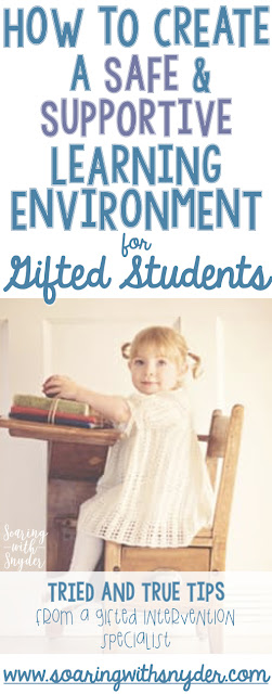 Creating a Safe and Supportive Learning Environment for Gifted Students