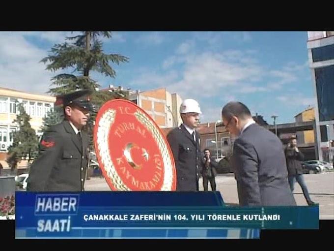ÇANAKKALE ZAFERİ'NİN 104. YILDÖNÜMÜ TÖRENLE KUTLANDI.