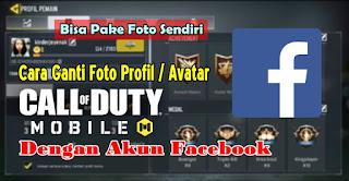 Cara Mengganti Foto Profil / Avatar Call of Duty Mobile Garena Dengan Akun Facebook