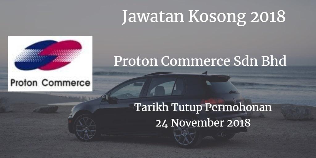 Jawatan Kosong Proton Commerce Sdn Bhd 24 November 2018