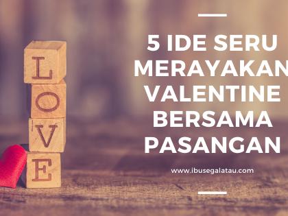 5 Ide Seru Merayakan Valentine bersama Pasangan