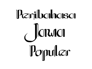 Koleksi Peribahasa Jawa dan Artinya Paling Populer