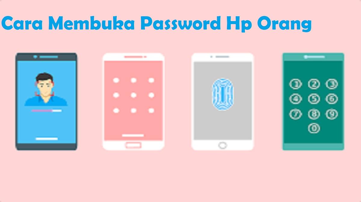 Cara Membuka Password Hp Orang