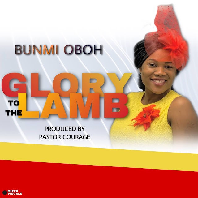 Gospel Music: Glory To The Lamb by Bunmi Oboh