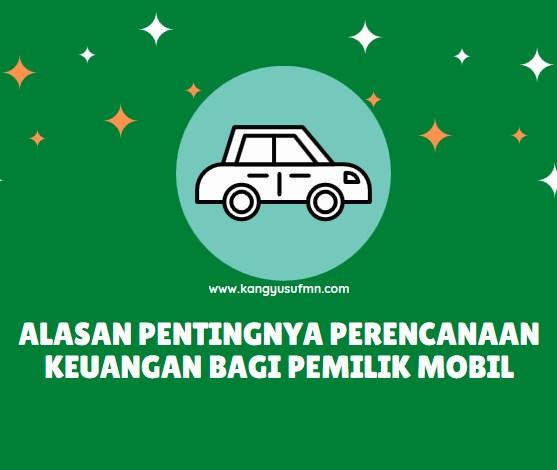 Alasan Pentingnya Perencanaan Keuangan Bagi Pemilik Mobil