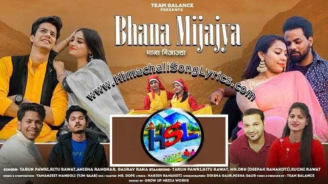 Bhana Mijajya Song Lyrics - Tarun Pawri | Ritu Rawat | Anisha Ranghar | Gaurav Rana