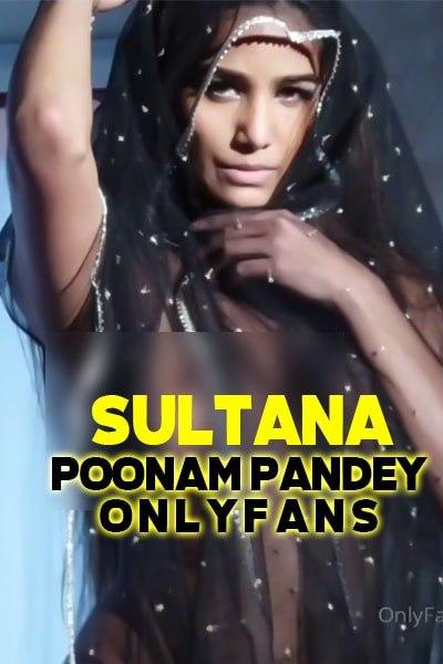 Sultana (2020) Hindi | Poonam Pandey App OnlyFans | Hindi Hot Video | 720p WEB-DL | Download | Watch Online