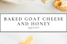 Easy Baked Goat Cheese and Honey Appetizer