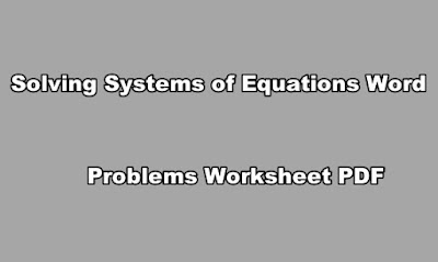 Solving Systems of Equations Word Problems Worksheet PDF
