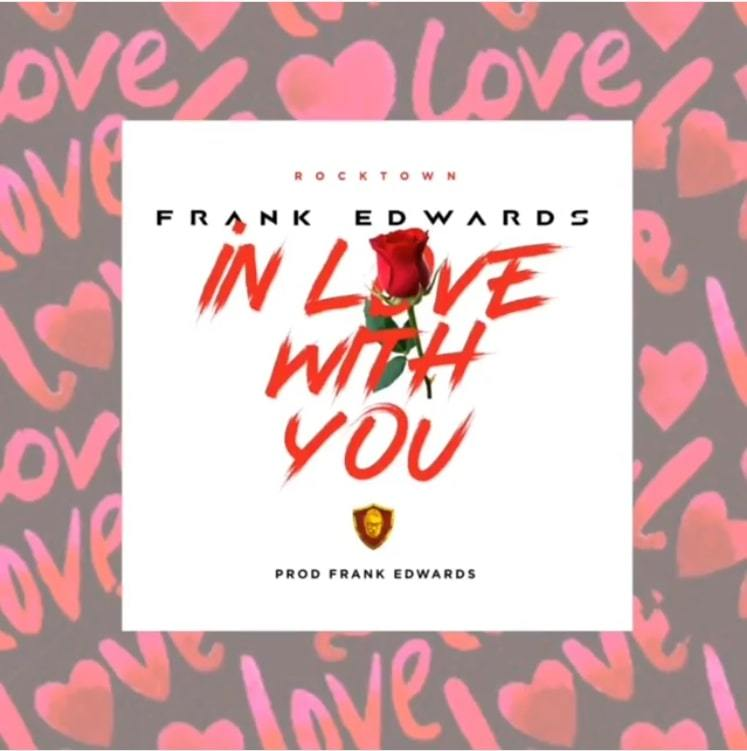 "Frank Edwards – ""In Love With You"""