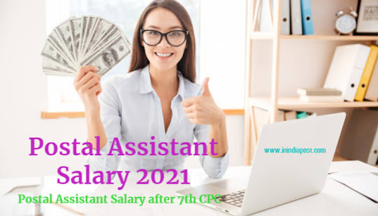 Postal Assistant Salary after 7th cpc