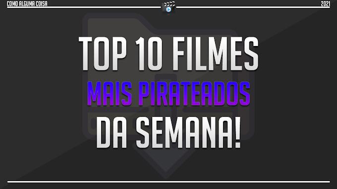 Os 10 filmes mais pirateados da semana (08/02/2021)