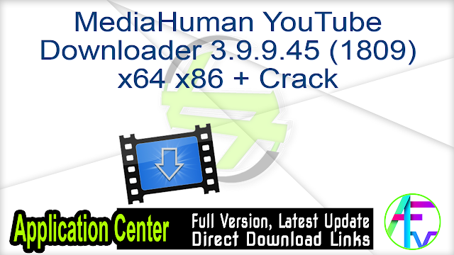 MediaHuman YouTube Downloader 3.9.9.45 (1809) x64 x86 + Crack
