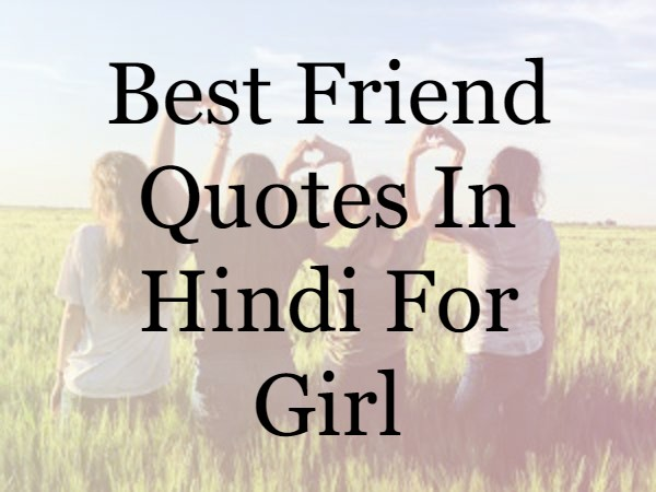 Lovely Best Friend Quotes In Hindi For Girls