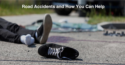 3 Steps to Assist and Save Lives at a Road Accident Scene