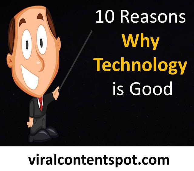 10 Reasons Why Technology is Good