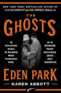 Review of The Ghosts of Eden Park: The Bootleg King, the Women Who Pursued Him, and the Murder That Shocked Jazz-Age America by Karen Abbott