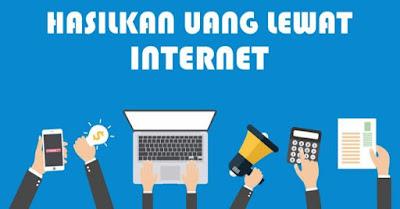 Cara Cepat Mendapatkan Uang dari Internet Terbukti Berhasil