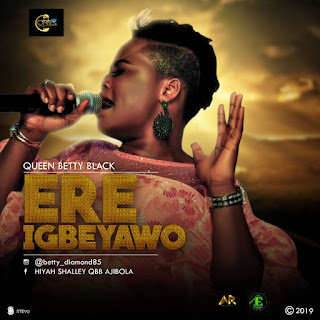 Queen Betty Black - Ere Igbeyawo