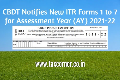 cbdt-notifies-new-itr-forms-1-to-7-for-assessment-year-ay-2021-22