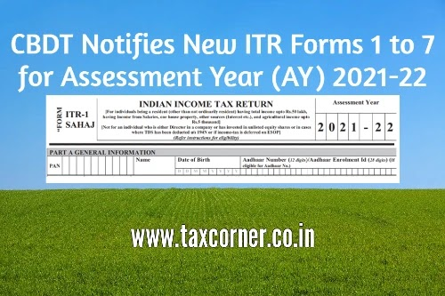 CBDT Notifies New ITR Forms 1 to 7 for Assessment Year (AY) 2021-22