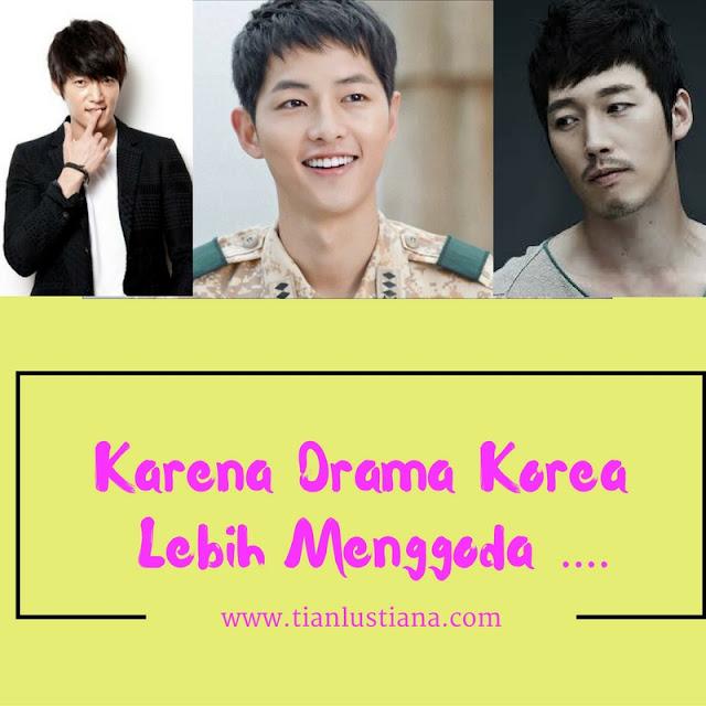 Karena Drama Korea Lebih Menggoda