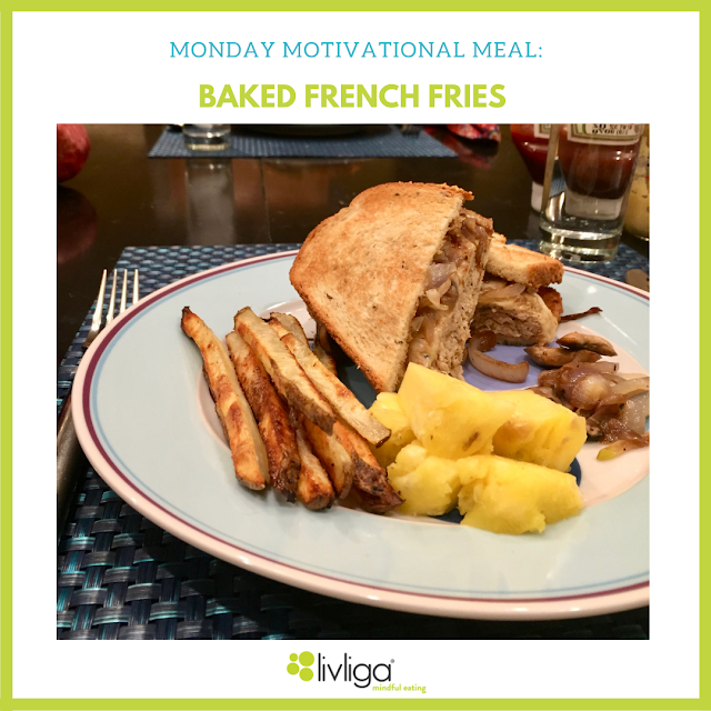 Monday Motivational Meal - Baked French Fries
