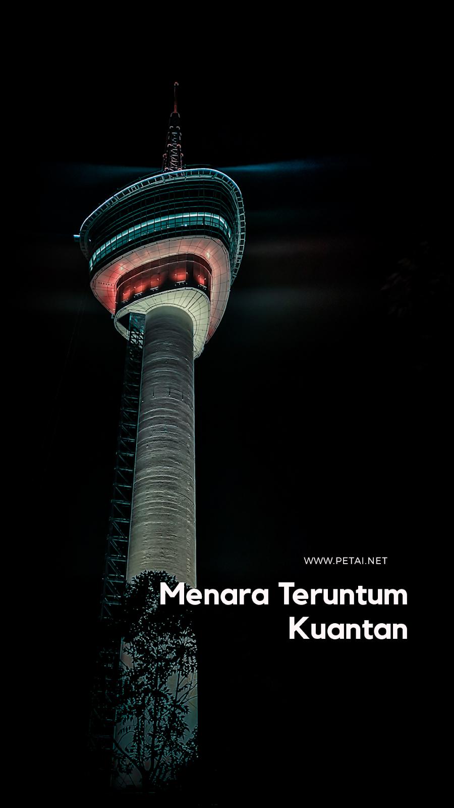 Menara Teruntum Kuantan Pahang