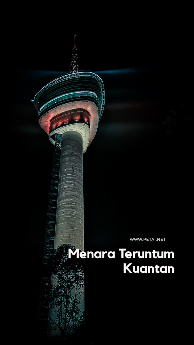 Menara Teruntum Kuantan Tarikan Pelancongan Baru di Pahang