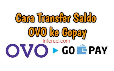 Cara Transfer Saldo OVO ke Gopay Dengan Gratis Terbaru