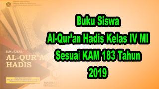 Buku Siswa al-Qur'an Hadis Kelas 4 MI Sesuai KMA 183 tahun 2019