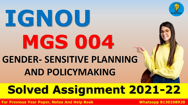 MGS 004 GENDER- SENSITIVE PLANNING AND POLICYMAKING Solved Assignment 2021-22