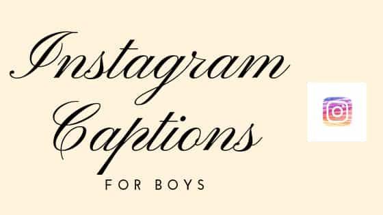 Instagram Captions for Boys