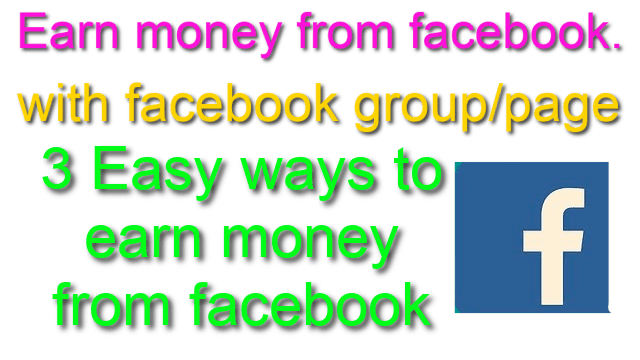 3 Easy ways to earn money from Facebook
