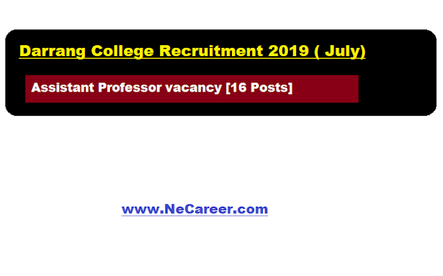 Darrang College Recruitment 2019 ( July) |  Assistant Professor vacancy [16 Posts]