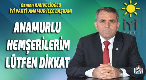 İYİ Parti Anamur, Osman Kahvecioğlu, Anamur Haber, Anamur Son Dakika,