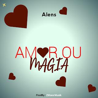 DOWNLOAD MP3 : Alens - Amor Ou Magia [ Kizomba ][ 2020 ...