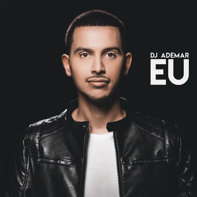 DJ Ademar - Eu (Álbum) (2018)