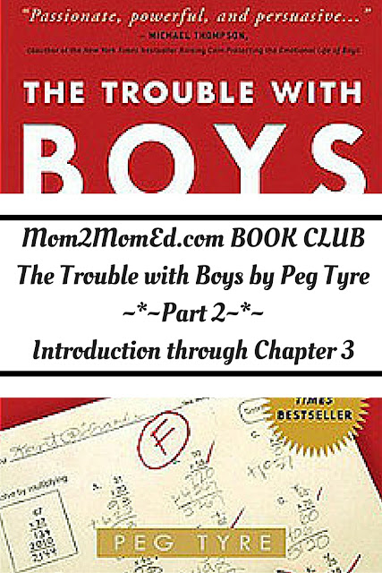 Mom2MomEd Book Club: Part 2 -- The Trouble with Boys by Peg Tyre