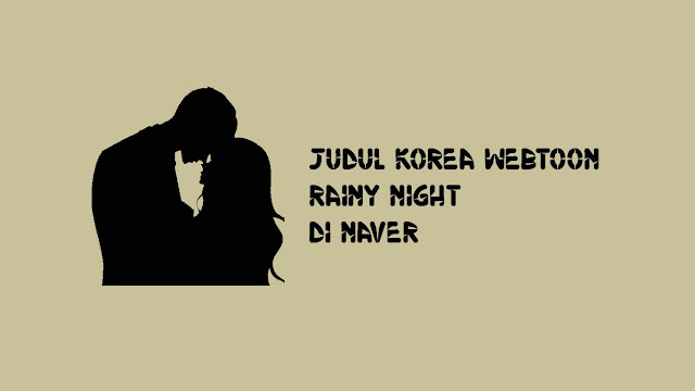 Judul-Korea-Webtoon-Rainy-Night-di-Naver