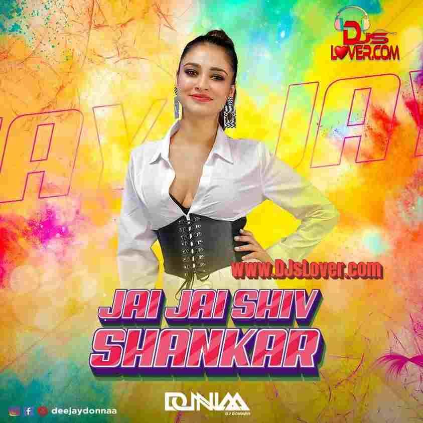 Jai Jai Shiv Shankar Remix DJ Donnaa mp3 download