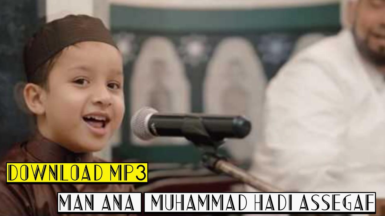 MAN ANA - Muhammad Hadi Assegaf (Official Video) MP3