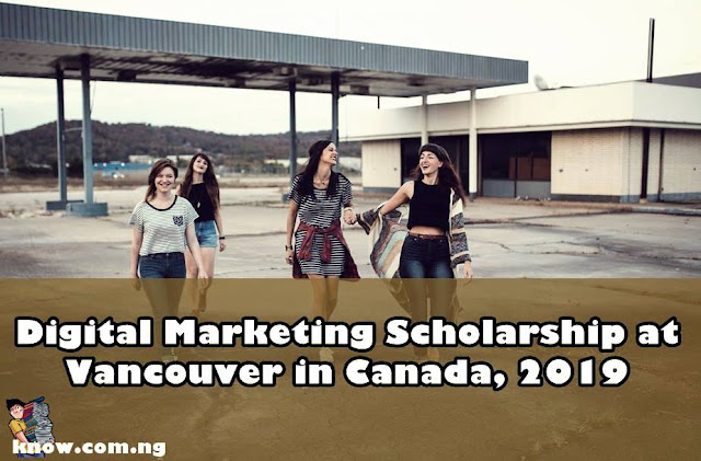 Digital Marketing Scholarship at Vancouver in Canada, 2019