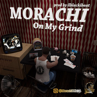 morachi-on my grind