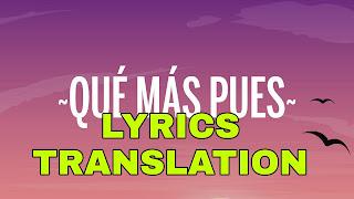 Qué Más Pues? Lyrics in English | With Translation | – J. Balvin, María Becerra
