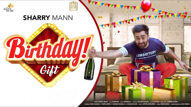 Birthday Gift Lyrics - Sharry Mann