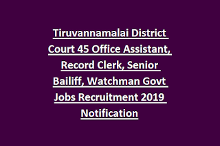 Tiruvannamalai District Court 45 Office Assistant, Record Clerk, Senior Bailiff, Watchman Govt Jobs Recruitment 2019 Notification