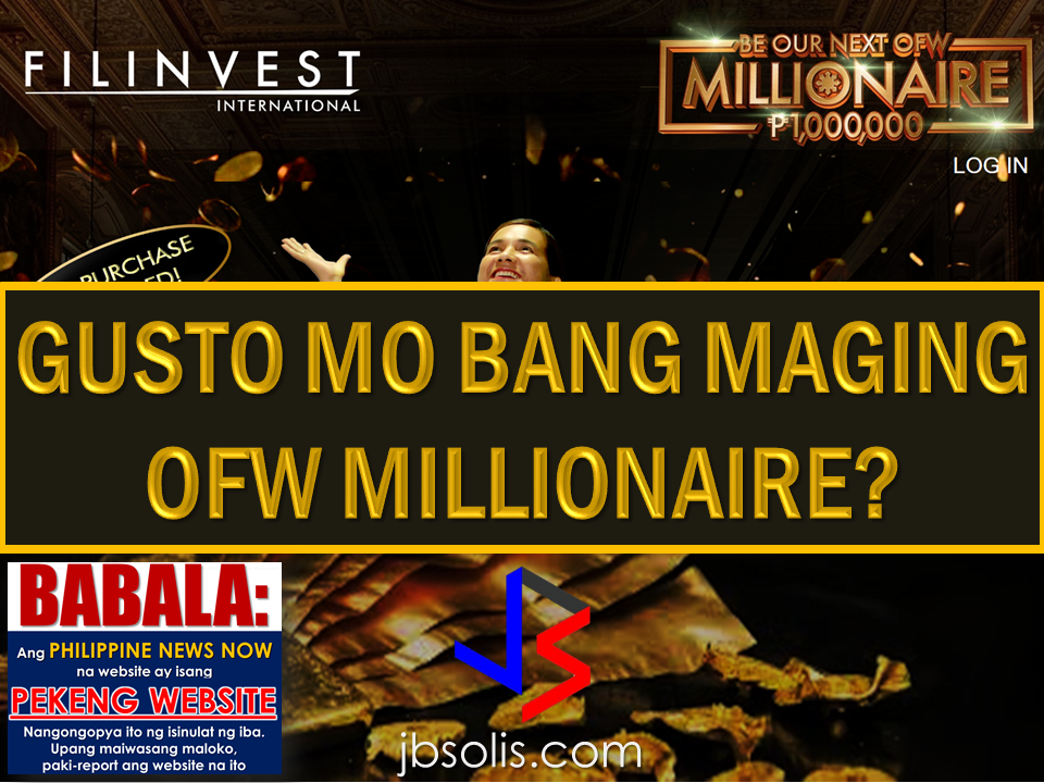 "GUSTO MO BANG MAGING MILYONARYO? BASAHIN MO ITO AGAD. NGAYON NA! Never Work Again, a webinar by OFW couple Terence and Emelia Lim, who earned millions while working abroad launched with the cooperation of Filinvest International, a real estate development company, gives OFWs a chance to be a millionaire. The project they called ""Be The Next OFW Millionaire"", invites the OFWs to join and participate in an online to learn how to invest their salaries effectively. To earn more raffle entries, the participants must complete a required test successfully after the webinar and refer it to their friends. Registered participants with the most number of referrals within the cut-off periods will receive P50,000 and the grand prize winner will receive P1,000,000 on April 14, 2017.  Benedict Bigal, Be The Next OFW Millionaire's previous winner,  was a chef de partie in Kuwait before he participated in the Never Work Again seminar.   The Lim couple were working at Milan, Italy cleaning toilets and moving boxes at a warehouse and then they entered a property investment venture. That's where they earned their first million. They were doing the property selling as part-time agents then they learned the trade so good that their part-time earning exceeds what they make on their regular jobs. As they become successful in doing it, the couple aimed to break the cycle that the OFWs are experiencing--""the rich now, poor later"" kind of lifestyle. They started the ""Never Work Again"" webinar to help OFWs break the cycle and invest through it. So how do you become a millionaire just by  participating in the webinar?  Let's look at the mechanics.     For complete info, click here.  Source: GMA News, Filinvest International RECOMMENDED: 2017 Top 10 IDEAS for OFWs to Invest Before an OFW can return to the Philippines for good, a lot of considerations should be made, one of which is that ""If I decided to go home for good, will I be able to sustain my family's financial needs?"" Financial stability is one of the reason why the OFWs  decided to work abroad. You will often hear most of the OFWs say: ""A few more years and I will stop working abroad to be able to be with my beloved family..""  Yes, easier said than done. But it can be made possible by proper planning. What you need to do is to think of an investment, a business for example, that you can start to sustain your family that does not require you to work abroad. An ex-OFW who is now a successful businessman in a field he has chosen after working abroad once said that you need to plan for your return for good to the Philippines even before you can actually work abroad. Set your plans and stick to it. Choose a profitable business that suits your talent and resources.   Here are the 10 Investment suggestions for OFWs who wants to go back home for good:  1. Put up a travel agency.  2. Recruitment Agency business.  3. Buy and sell.   4. Online selling or online store   5. Invest in Stock Market   6. Variety store business  7. Food Cart business  8. Venture in Restaurant Franchising   9. Bank Mutual Funds Investing  10. Investing in Real Estate    Consider these suggestions and carefully weigh things for the business investment you are planning to do. Early planning will allow you to properly invest your hard-earned money into a profitable income generator that will allow you earn without leaving your family behind.        75 Sites Closed Down by Saudi Authorities For Selling Fake Goods  The Ministry of Trade and Investment in Saudi Arabia closed more than 75 social media accounts for posting thousands of ads for fake goods in various platforms including Twitter, Facebook, Instagram, and Snapchat.According to the ministry, they took a step to protect  about 1.5 million followers falling victim to these bogus promo items.  ©2017 THOUGHTSKOTO www.jbsolis.com Consider these suggestions and carefully weigh things for the business investment you are planning to do.Early planning will allow you to properly invest your hard-earned money into a profitable income generator that will allow you earn without leaving your family behind.    Read more:  Philippine News Now is a fake website that copies the works of other news agencies and blogs.   Why OFWs Remain in Neck-deep Debts After Years Of Working Abroad? From beginning to the end, the real life of OFWs are colorful indeed.  To work outside the country, they invest too much, spend a lot. They start making loans for the processing of their needed documents to work abroad.  From application until they can actually leave the country, they spend big sum of money for it.  But after they were being able to finally work abroad, the story did not just end there. More often than not, the big sum of cash  they used to pay the recruitment agency fees cause them to suffer from indebtedness.  They were being charged and burdened with too much fees, which are not even compliant with the law. Because of their eagerness to work overseas, they immerse themselves to high interest loans for the sake of working abroad. The recruitment agencies play a big role why the OFWs are suffering from neck-deep debts. Even some licensed agencies, they freely exploit the vulnerability of the OFWs. Due to their greed to collect more cash from every OFWs that they deploy, it results to making the life of OFWs more miserable by burying them in debts.  The result of high fees collected by the agencies can even last even the OFWs have been deployed abroad. Some employers deduct it to their salaries for a number of months, leaving the OFWs broke when their much awaited salary comes.  But it doesn't end there. Some of these agencies conspire with their counterpart agencies to urge the foreign employers to cut the salary of the poor OFWs in their favor. That is of course, beyond the expectation of the OFWs.   Even before they leave, the promised salary is already computed and allocated. They have already planned how much they are going to send to their family back home. If the employer would cut the amount of the salary they are expecting to receive, the planned remittance will surely suffer, it includes the loans that they promised to be paid immediately on time when they finally work abroad.  There is such a situation that their family in the Philippines carry the burden of paying for these loans made by the OFW. For example. An OFW father that has found a mistress, which is a fellow OFW, who turned his back  to his family  and to his obligations to pay his loans made for the recruitment fees. The result, the poor family back home, aside from not receiving any remittance, they will be the ones who are obliged to pay the loans made by the OFW, adding weight to the emotional burden they already had aside from their daily needs.      Read: Common Money Mistakes Why Ofws remain Broke After Years Of Working Abroad   Source: Bandera/inquirer.net NATIONAL PORTAL AND NATIONAL BROADBAND PLAN TO  SPEED UP INTERNET SERVICES IN THE PHILIPPINES  NATIONWIDE SMOKING BAN SIGNED BY PRESIDENT DUTERTE   EMIRATES ID CAN NOW BE USED AS HEALTH INSURANCE CARD  TODAY'S NEWS THAT WILL REVIVE YOUR TRUST TO THE PHIL GOVERNMENT  BEWARE OF SCAMMERS!  RELOCATING NAIA  THE HORROR AND TERROR OF BEING A HOUSEMAID IN SAUDI ARABIA  DUTERTE WARNING  NEW BAGGAGE RULES FOR DUBAI AIRPORT    HUGE FISH SIGHTINGS  From beginning to the end, the real life of OFWs are colorful indeed. To work outside the country, they invest too much, spend a lot. They start making loans for the processing of their needed documents to work abroad.  NATIONAL PORTAL AND NATIONAL BROADBAND PLAN TO  SPEED UP INTERNET SERVICES IN THE PHILIPPINES In a Facebook post of Agriculture Secretary Manny Piñol, he said that after a presentation made by Dept. of Information and Communications Technology (DICT) Secretary Rodolfo Salalima, Pres. Duterte emphasized the need for faster communications in the country.Pres. Duterte earlier said he would like the Department of Information and Communications Technology (DICT) ""to develop a national broadband plan to accelerate the deployment of fiber optics cables and wireless technologies to improve internet speed."" As a response to the President's SONA statement, Salalima presented the  DICT's national broadband plan that aims to push for free WiFi access to more areas in the countryside.  Good news to the Filipinos whose business and livelihood rely on good and fast internet connection such as stocks trading and online marketing. President Rodrigo Duterte  has already approved the establishment of  the National Government Portal and a National Broadband Plan during the 13th Cabinet Meeting in Malacañang today. In a facebook post of Agriculture Secretary Manny Piñol, he said that after a presentation made by Dept. of Information and Communications Technology (DICT) Secretary Rodolfo Salalima, Pres. Duterte emphasized the need for faster communications in the country. Pres. Duterte earlier said he would like the Department of Information and Communications Technology (DICT) ""to develop a national broadband plan to accelerate the deployment of fiber optics cables and wireless technologies to improve internet speed."" As a response to the President's SONA statement, Salalima presented the  DICT's national broadband plan that aims to push for free WiFi access to more areas in the countryside.  The broadband program has been in the work since former President Gloria Arroyo but due to allegations of corruption and illegality, Mrs. Arroyo cancelled the US$329 million National Broadband Network (NBN) deal with China's ZTE Corp.just 6 months after she signed it in April 2007.  Fast internet connection benefits not only those who are on internet business and online business but even our over 10 million OFWs around the world and their families in the Philippines. When the era of snail mails, voice tapes and telegram  and the internet age started, communications with their loved one back home can be much easier. But with the Philippines being at #43 on the latest internet speed ranks, something is telling us that improvement has to made.                RECOMMENDED  BEWARE OF SCAMMERS!  RELOCATING NAIA  THE HORROR AND TERROR OF BEING A HOUSEMAID IN SAUDI ARABIA  DUTERTE WARNING  NEW BAGGAGE RULES FOR DUBAI AIRPORT    HUGE FISH SIGHTINGS    NATIONWIDE SMOKING BAN SIGNED BY PRESIDENT DUTERTE In January, Health Secretary Paulyn Ubial said that President Duterte had asked her to draft the executive order similar to what had been implemented in Davao City when he was a mayor, it is the ""100% smoke-free environment in public places.""Today, a text message from Sec. Manny Piñol to ABS-CBN News confirmed that President Duterte will sign an Executive Order to ban smoking in public places as drafted by the Department of Health (DOH). If you know someone who is sick, had an accident  or relatives of an employee who died while on duty, you can help them and their families  by sharing them how to claim their benefits from the government through Employment Compensation Commission.  Here are the steps on claiming the Employee Compensation for private employees.        Step 1. Prepare the following documents:  Certificate of Employment- stating  the actual duties and responsibilities of the employee at the time of his sickness or accident.  EC Log Book- certified true copy of the page containing the particular sickness or accident that happened to the employee.  Medical Findings- should come from  the attending doctor the hospital where the employee was admitted.     Step 2. Gather the additional documents if the employee is;  1. Got sick: Request your company to provide  pre-employment medical check -up or  Fit-To-Work certification at the time that you first got hired . Also attach Medical Records from your company.  2. In case of accident: Provide an Accident report if the accident happened within the company or work premises. Police report if it happened outside the company premises (i.e. employee's residence etc.)  3 In case of Death:  Bring the Death Certificate, Medical Records and accident report of the employee. If married, bring the Marriage Certificate and the Birth Certificate of his children below 21 years of age.      FINAL ENTRY HERE, LINKS OTHERS   Step 3.  Gather all the requirements together and submit it to the nearest SSS office. Wait for the SSS decision,if approved, you will receive a notice and a cheque from the SSS. If denied, ask for a written denial letter from SSS and file a motion for reconsideration and submit it to the SSS Main office. In case that the motion is  not approved, write a letter of appeal and send it to ECC and wait for their decision.      Contact ECC Office at ECC Building, 355 Sen. Gil J. Puyat Ave, Makati, 1209 Metro ManilaPhone:(02) 899 4251 Recommended: NATIONAL PORTAL AND NATIONAL BROADBAND PLAN TO  SPEED UP INTERNET SERVICES IN THE PHILIPPINES In a Facebook post of Agriculture Secretary Manny Piñol, he said that after a presentation made by Dept. of Information and Communications Technology (DICT) Secretary Rodolfo Salalima, Pres. Duterte emphasized the need for faster communications in the country.Pres. Duterte earlier said he would like the Department of Information and Communications Technology (DICT) ""to develop a national broadband plan to accelerate the deployment of fiber optics cables and wireless technologies to improve internet speed."" As a response to the President's SONA statement, Salalima presented the  DICT's national broadband plan that aims to push for free WiFi access to more areas in the countryside.   Read more: http://www.jbsolis.com/2017/03/president-rodrigo-duterte-approved.html#ixzz4bC6eQr5N Good news to the Filipinos whose business and livelihood rely on good and fast internet connection such as stocks trading and online marketing. President Rodrigo Duterte  has already approved the establishment of  the National Government Portal and a National Broadband Plan during the 13th Cabinet Meeting in Malacañang today. In a facebook post of Agriculture Secretary Manny Piñol, he said that after a presentation made by Dept. of Information and Communications Technology (DICT) Secretary Rodolfo Salalima, Pres. Duterte emphasized the need for faster communications in the country. Pres. Duterte earlier said he would like the Department of Information and Communications Technology (DICT) ""to develop a national broadband plan to accelerate the deployment of fiber optics cables and wireless technologies to improve internet speed."" As a response to the President's SONA statement, Salalima presented the  DICT's national broadband plan that aims to push for free WiFi access to more areas in the countryside.  The broadband program has been in the work since former President Gloria Arroyo but due to allegations of corruption and illegality, Mrs. Arroyo cancelled the US$329 million National Broadband Network (NBN) deal with China's ZTE Corp.just 6 months after she signed it in April 2007.  Fast internet connection benefits not only those who are on internet business and online business but even our over 10 million OFWs around the world and their families in the Philippines. When the era of snail mails, voice tapes and telegram  and the internet age started, communications with their loved one back home can be much easier. But with the Philippines being at #43 on the latest internet speed ranks, something is telling us that improvement has to made.                RECOMMENDED  BEWARE OF SCAMMERS!  RELOCATING NAIA  THE HORROR AND TERROR OF BEING A HOUSEMAID IN SAUDI ARABIA  DUTERTE WARNING  NEW BAGGAGE RULES FOR DUBAI AIRPORT    HUGE FISH SIGHTINGS    NATIONWIDE SMOKING BAN SIGNED BY PRESIDENT DUTERTE In January, Health Secretary Paulyn Ubial said that President Duterte had asked her to draft the executive order similar to what had been implemented in Davao City when he was a mayor, it is the ""100% smoke-free environment in public places.""Today, a text message from Sec. Manny Piñol to ABS-CBN News confirmed that President Duterte will sign an Executive Order to ban smoking in public places as drafted by the Department of Health (DOH).  Read more: http://www.jbsolis.com/2017/03/executive-order-for-nationwide-smoking.html#ixzz4bC77ijSR   EMIRATES ID CAN NOW BE USED AS HEALTH INSURANCE CARD  TODAY'S NEWS THAT WILL REVIVE YOUR TRUST TO THE PHIL GOVERNMENT  BEWARE OF SCAMMERS!  RELOCATING NAIA  THE HORROR AND TERROR OF BEING A HOUSEMAID IN SAUDI ARABIA  DUTERTE WARNING  NEW BAGGAGE RULES FOR DUBAI AIRPORT    HUGE FISH SIGHTINGS    How to File Employment Compensation for Private Workers If you know someone who is sick, had an accident  or relatives of an employee who died while on duty, you can help them and their families  by sharing them how to claim their benefits from the government through Employment Compensation Commission. If you know someone who is sick, had an accident  or relatives of an employee who died while on duty, you can help them and their families  by sharing them how to claim their benefits from the government through Employment Compensation Commission.  Here are the steps on claiming the Employee Compensation for private employees.        Step 1. Prepare the following documents:  Certificate of Employment- stating  the actual duties and responsibilities of the employee at the time of his sickness or accident.  EC Log Book- certified true copy of the page containing the particular sickness or accident that happened to the employee.  Medical Findings- should come from  the attending doctor the hospital where the employee was admitted.     Step 2. Gather the additional documents if the employee is;  1. Got sick: Request your company to provide  pre-employment medical check -up or  Fit-To-Work certification at the time that you first got hired . Also attach Medical Records from your company.  2. In case of accident: Provide an Accident report if the accident happened within the company or work premises. Police report if it happened outside the company premises (i.e. employee's residence etc.)  3 In case of Death:  Bring the Death Certificate, Medical Records and accident report of the employee. If married, bring the Marriage Certificate and the Birth Certificate of his children below 21 years of age.      FINAL ENTRY HERE, LINKS OTHERS   Step 3.  Gather all the requirements together and submit it to the nearest SSS office. Wait for the SSS decision,if approved, you will receive a notice and a cheque from the SSS. If denied, ask for a written denial letter from SSS and file a motion for reconsideration and submit it to the SSS Main office. In case that the motion is  not approved, write a letter of appeal and send it to ECC and wait for their decision.      Contact ECC Office at ECC Building, 355 Sen. Gil J. Puyat Ave, Makati, 1209 Metro ManilaPhone:(02) 899 4251 Recommended: NATIONAL PORTAL AND NATIONAL BROADBAND PLAN TO  SPEED UP INTERNET SERVICES IN THE PHILIPPINES In a Facebook post of Agriculture Secretary Manny Piñol, he said that after a presentation made by Dept. of Information and Communications Technology (DICT) Secretary Rodolfo Salalima, Pres. Duterte emphasized the need for faster communications in the country.Pres. Duterte earlier said he would like the Department of Information and Communications Technology (DICT) ""to develop a national broadband plan to accelerate the deployment of fiber optics cables and wireless technologies to improve internet speed."" As a response to the President's SONA statement, Salalima presented the  DICT's national broadband plan that aims to push for free WiFi access to more areas in the countryside.   Read more: http://www.jbsolis.com/2017/03/president-rodrigo-duterte-approved.html#ixzz4bC6eQr5N Good news to the Filipinos whose business and livelihood rely on good and fast internet connection such as stocks trading and online marketing. President Rodrigo Duterte  has already approved the establishment of  the National Government Portal and a National Broadband Plan during the 13th Cabinet Meeting in Malacañang today. In a facebook post of Agriculture Secretary Manny Piñol, he said that after a presentation made by Dept. of Information and Communications Technology (DICT) Secretary Rodolfo Salalima, Pres. Duterte emphasized the need for faster communications in the country. Pres. Duterte earlier said he would like the Department of Information and Communications Technology (DICT) ""to develop a national broadband plan to accelerate the deployment of fiber optics cables and wireless technologies to improve internet speed."" As a response to the President's SONA statement, Salalima presented the  DICT's national broadband plan that aims to push for free WiFi access to more areas in the countryside.  The broadband program has been in the work since former President Gloria Arroyo but due to allegations of corruption and illegality, Mrs. Arroyo cancelled the US$329 million National Broadband Network (NBN) deal with China's ZTE Corp.just 6 months after she signed it in April 2007.  Fast internet connection benefits not only those who are on internet business and online business but even our over 10 million OFWs around the world and their families in the Philippines. When the era of snail mails, voice tapes and telegram  and the internet age started, communications with their loved one back home can be much easier. But with the Philippines being at #43 on the latest internet speed ranks, something is telling us that improvement has to made.                RECOMMENDED  BEWARE OF SCAMMERS!  RELOCATING NAIA  THE HORROR AND TERROR OF BEING A HOUSEMAID IN SAUDI ARABIA  DUTERTE WARNING  NEW BAGGAGE RULES FOR DUBAI AIRPORT    HUGE FISH SIGHTINGS    NATIONWIDE SMOKING BAN SIGNED BY PRESIDENT DUTERTE In January, Health Secretary Paulyn Ubial said that President Duterte had asked her to draft the executive order similar to what had been implemented in Davao City when he was a mayor, it is the ""100% smoke-free environment in public places.""Today, a text message from Sec. Manny Piñol to ABS-CBN News confirmed that President Duterte will sign an Executive Order to ban smoking in public places as drafted by the Department of Health (DOH).  Read more: http://www.jbsolis.com/2017/03/executive-order-for-nationwide-smoking.html#ixzz4bC77ijSR   EMIRATES ID CAN NOW BE USED AS HEALTH INSURANCE CARD  TODAY'S NEWS THAT WILL REVIVE YOUR TRUST TO THE PHIL GOVERNMENT  BEWARE OF SCAMMERS!  RELOCATING NAIA  THE HORROR AND TERROR OF BEING A HOUSEMAID IN SAUDI ARABIA  DUTERTE WARNING  NEW BAGGAGE RULES FOR DUBAI AIRPORT    HUGE FISH SIGHTINGS   Requirements and Fees for Reduced Travel Tax for OFW Dependents What is a travel tax? According to TIEZA ( Tourism Infrastructure and Enterprise Zone Authority), it is a levy imposed by the Philippine government on individuals who are leaving the Philippines, as provided for by Presidential Decree (PD) 1183.   A full travel tax for first class passenger is PhP2,700.00 and PhP1,620.00 for economy class. For an average Filipino like me, it's quite pricey. Overseas Filipino Workers, diplomats and airline crew members are exempted from paying travel tax before but now, travel tax for OFWs are included in their air ticket prize and can be refunded later at the refund counter at NAIA.  However, OFW dependents can apply for  standard reduced travel tax. Children or Minors from 2 years and one (1) day to 12th birthday on date of travel.  Accredited Filipino journalist whose travel is in pursuit of journalistic assignment and   those authorized by the President of the Republic of the Philippines for reasons of national interest, are also entitled to avail the reduced travel tax. If you will travel anywhere in the world from the Philippines, you must be aware about the travel tax that you need to settle before your flight.  What is a travel tax? According to TIEZA ( Tourism Infrastructure and Enterprise Zone Authority), it is a levy imposed by the Philippine government on individuals who are leaving the Philippines, as provided for by Presidential Decree (PD) 1183.   A full travel tax for first class passenger is PhP2,700.00 and PhP1,620.00 for economy class. For an average Filipino like me, it's quite pricey. Overseas Filipino Workers, diplomats and airline crew members are exempted from paying travel tax before but now, travel tax for OFWs are included in their air ticket prize and can be refunded later at the refund counter at NAIA.  However, OFW dependents can apply for  standard reduced travel tax. Children or Minors from 2 years and one (1) day to 12th birthday on date of travel.  Accredited Filipino journalist whose travel is in pursuit of journalistic assignment and   those authorized by the President of the Republic of the Philippines for reasons of national interest, are also entitled to avail the reduced travel tax.           For privileged reduce travel tax, the legitimate spouse and unmarried children (below 21 years old) of the OFWs are qualified to avail.   How much can you save if you avail of the reduced travel tax?  A full travel tax for first class passenger is PhP2,700.00 and PhP1,620.00 for economy class. Paying it in full can be costly. With the reduced travel tax policy, your travel tax has been cut roughly by 50 percent for the standard reduced rate and further lower  for the privileged reduce rate.  How much is the Reduced Travel Tax?  First Class Economy Standard Reduced Rate P1,350.00 P810.00 Privileged Reduced Rate    P400.00 P300.00  Image from TIEZA ©2017 THOUGHTSKOTO www.jbsolis.com"