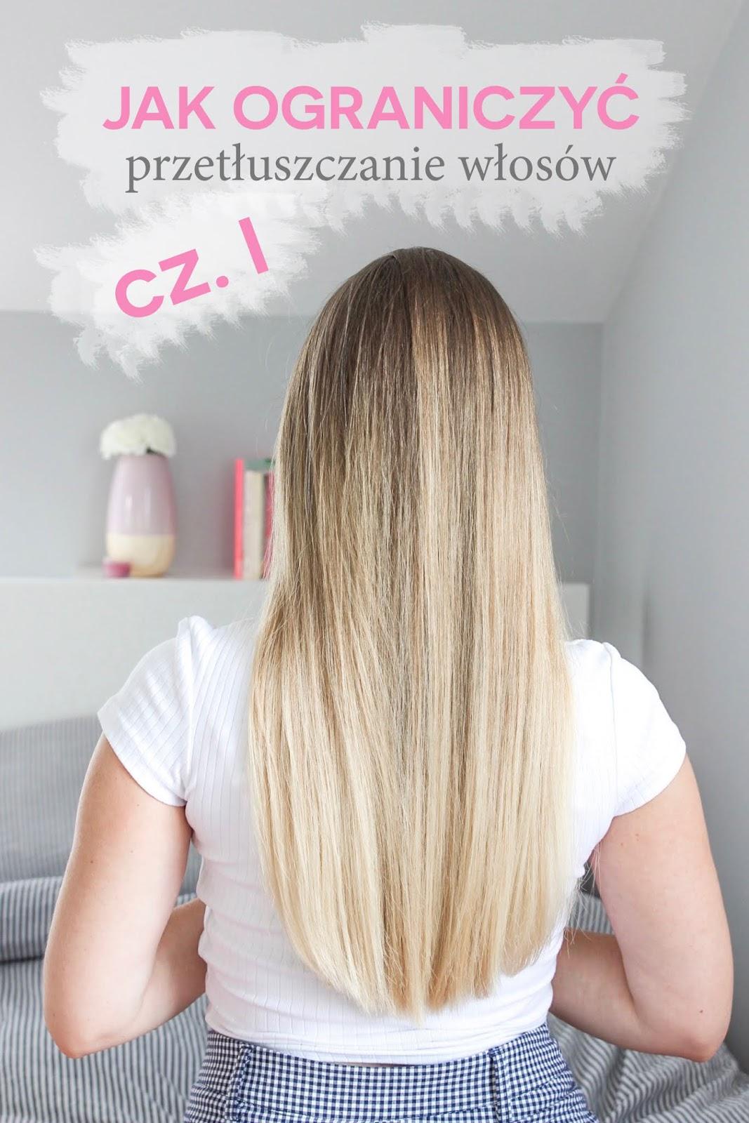 O Tym Jak Ograniczyłam Przetłuszczanie Włosów 1