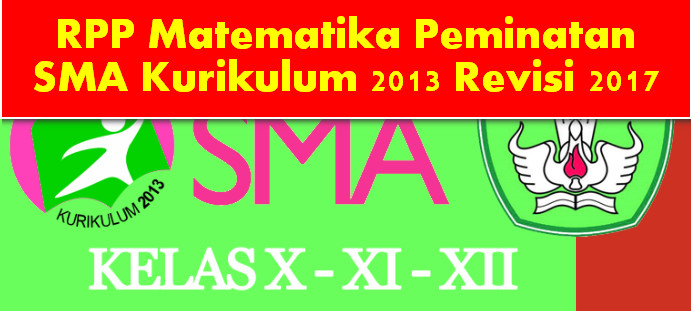 RPP Matematika Peminatan SMA Kurikulum 2013 Revisi 2017